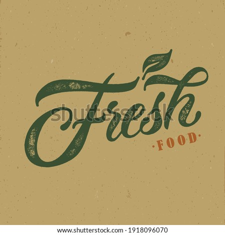 Fresh food typography vector design  for health  centers, organic and vegetarian stores, poster, logo. Fresh food free vector text. Calligraphic handmade lettering. Vector illustration. Royalty-Free Stock Photo #1918096070