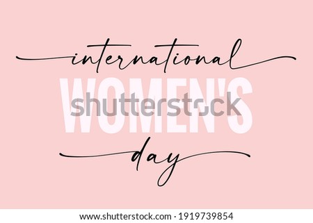 International women's day elegant lettering on pink background. Greeting card for Happy Womens Day with elegant hand drawn calligraphy. Vector illustration  Royalty-Free Stock Photo #1919739854