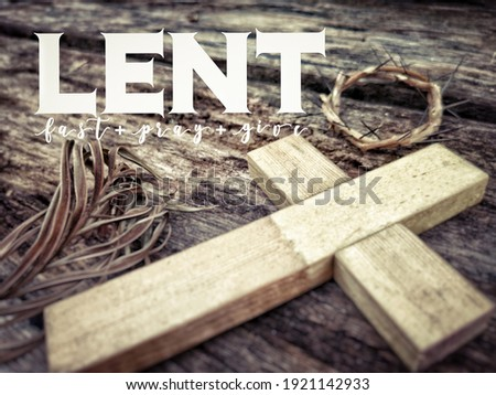 Lent Season,Holy Week and Good Friday concepts - LENT fast pray give text with vintage background. Stock photo.