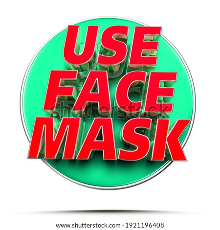 Text label use face mask 3D illustration on white background with clipping path.