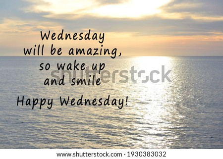 Blurred Image of sunset with motivational quotes - Wednesday will be amazing so wake up and smile, happy wednesday Royalty-Free Stock Photo #1930383032