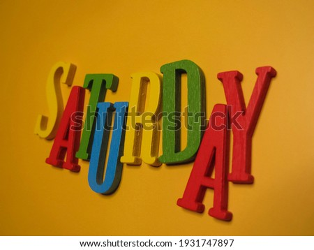 Picture an alphabetical arrangement showing the word Saturday.
