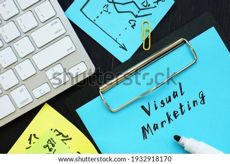 Business concept about Visual Marketing with sign on the page.