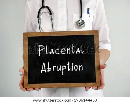 Conceptual photo about Placental Abruption with written phrase. Royalty-Free Stock Photo #1936144453