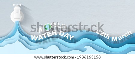 Front view of water tap with blue layer of water shape, the day and name of event with space for texts on white paper pattern background. All in paper cut style and banner vector design.