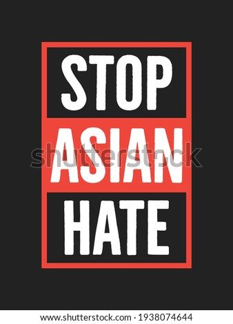 Stop Asian Hate, Stop Racism, Stop Hating Asians, Love All People, Love All Cultures, Public Service Announcement, Support Asians, Asians Lives Matter, Vector Illustration Background Royalty-Free Stock Photo #1938074644
