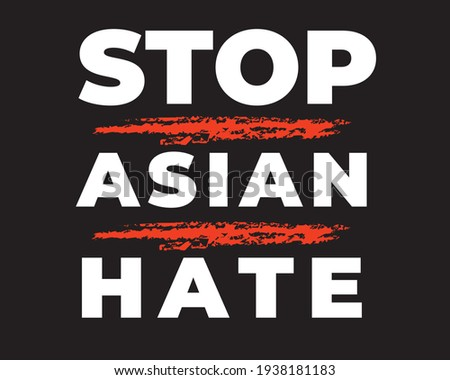 quote: stop asian hate message. Protest symbol.  Royalty-Free Stock Photo #1938181183