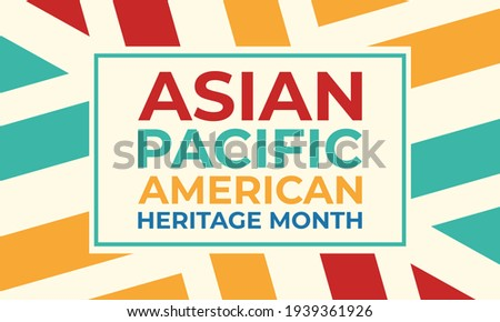 May is Asian Pacific American Heritage Month (APAHM), celebrating the achievements and contributions of Asian Americans and Pacific Islanders in the United States. Poster, banner concept. EPS 10. Royalty-Free Stock Photo #1939361926