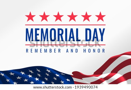 Memorial Day - Remember and Honor Poster. Usa memorial day celebration. American national holiday. Invitation template with red text and waving us flag on white background. Vector Royalty-Free Stock Photo #1939490074