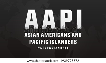 AAPI asian americans and pacific islanders stop asian hate modern banner, sign, design concept, social media post with white text on a dark background.  Royalty-Free Stock Photo #1939775872