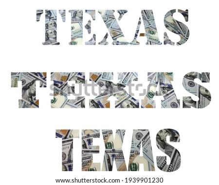 The name of the state is written in a different font. Dollars. Money. Letters. Texas