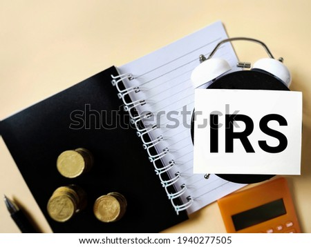 Tax-filling concept - IRS image background. Top view. Stock photo.