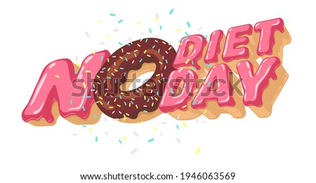 International NO DIET DAY. Isolated 3D sweet inscription for sign, heading, event poster, title, heading. Donut with sprinkling, topping. Vector illustration with volumetric letters. 6th of May. Royalty-Free Stock Photo #1946063569
