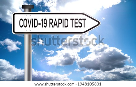 rapid test corona virus covid-19 - self test for home to quickly test for corona virus - road sign with the inscription rapid test