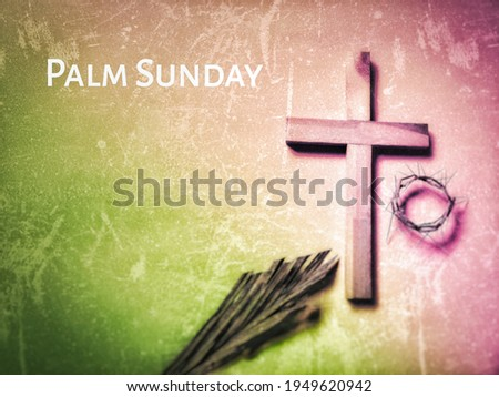 Lent Season,Holy Week and Good Friday Concepts - PALM SUNDAY text with vintage background. Stock photo.