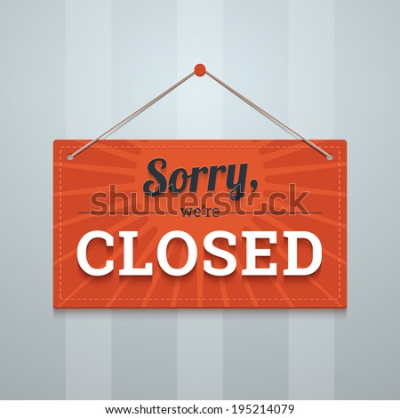 Sorry we are closed red sign on a wall. Flat style vector illustration in EPS10. #195214079