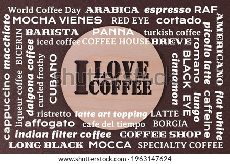 Words with types of coffee drinks from above brown background. Different kinds of coffee.Can used for cafe menu or poster. words cloud collage, poster background