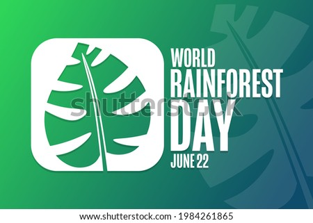 World Rainforest Day. June 22. Holiday concept. Template for background, banner, card, poster with text inscription. Vector EPS10 illustration Royalty-Free Stock Photo #1984261865