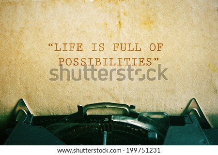 Life quote. Inspirational quote on vintage paper background. Motivational background. Life is full of possibilities.