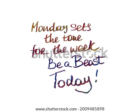 Monday sets the tone for the week. Be a beast Today! Handwritten message. Royalty-Free Stock Photo #2009485898