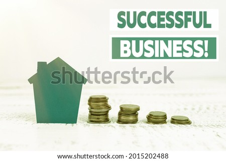 Conceptual caption Successful Business. Conceptual photo Achievement of goals within a specified period of time Selling Land Ownership, Investing On New Property, Creating Sale Contract