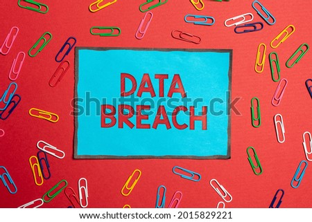 Conceptual caption Data Breach. Conceptual photo unauthorized release of confidential and secured details Brainstorming Problems And Solutions Asking Relevant Questions