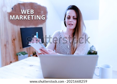 Writing displaying text Web Marketing. Internet Concept Electronic commerce Advertising through internet Online seller Social Media Influencer Creating Online Presence, Video Blog Ideas