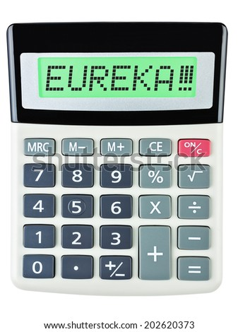 Calculator with EUREKA!!! on display isolated on white background #202620373