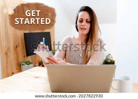 Text caption presenting Get Started. Word for to begin accomplishing or working on the tasks to finish it Social Media Influencer Creating Online Presence, Video Blog Ideas