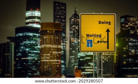 Street Sign the Direction Way to Doing versus Waiting