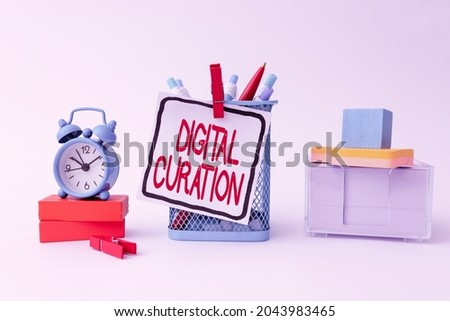Text caption presenting Digital Curation. Business approach maintenance collection and archiving of digital assets Tidy Workspace Setup Writing Desk Tools And Equipment Time Management