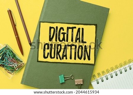 Conceptual caption Digital Curation. Business approach maintenance collection and archiving of digital assets Flashy School And Office Supplies Bright Teaching And Learning Collections
