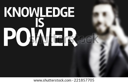 Business man with the text Knowledge is Power in a concept image #221857705