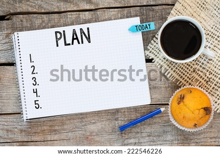 Notebook with an action plan and sticker today on wooden desk with cup of coffee and muffin #222546226