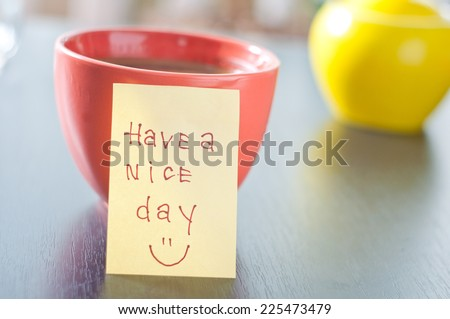 have a nice day with smile and coffe