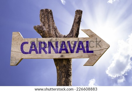 Carnival (In Portuguese) wooden sign on a beautiful day