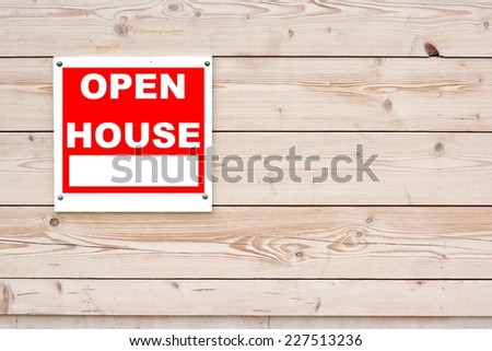 OPEN HOUSE Red White Sign on Timber Wall Background