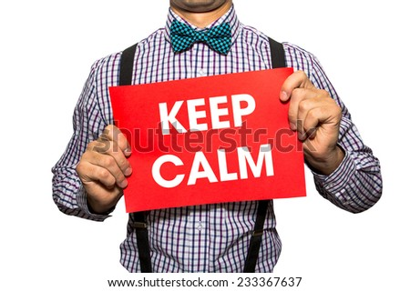 Man holding a card with the text Keep calm on white background