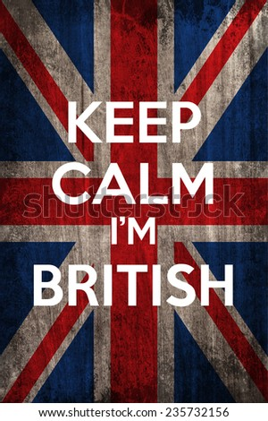 keep calm I'm british