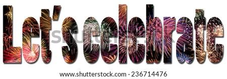 """Fireworks-filled text """"Let's celebrate"""" #236714476"""
