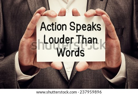 Action Speaks Louder Than Words Concept  #237959896