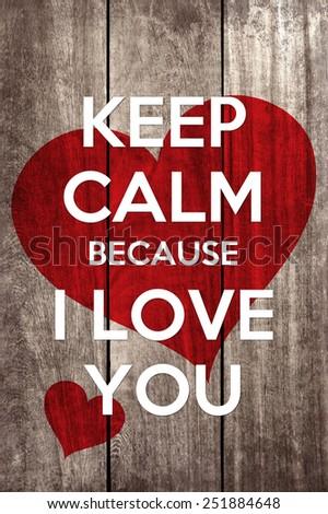 keep calm because I love you