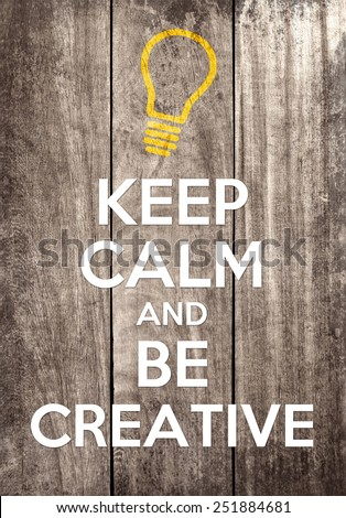 keep calm and get creative