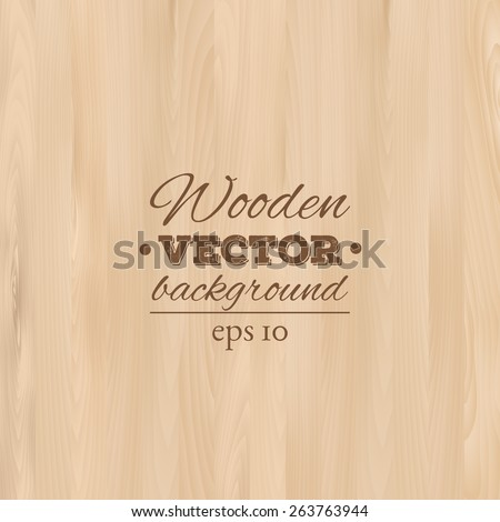 Wooden background. Wood texture, EPS 10 vector.  Royalty-Free Stock Photo #263763944