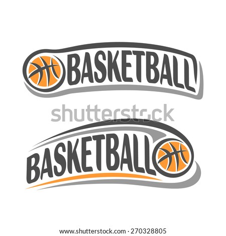 Vector abstract composition of logo fun basketball ball flying on trajectory with inscription basketball club closeup on white background