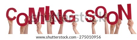 Many Caucasian People And Hands Holding Red Letters Or Characters Building The Isolated English Word Coming Soon On White Background #275010956
