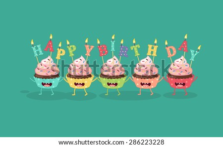Cupcakes with a candle Happy Birthday. Comic characters. Use for card, poster, banner, web design and print on t-shirt. Easy to edit. Vector illustration.