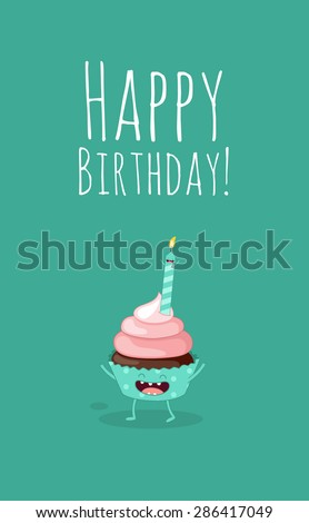 Greeting card Happy Birthday. Cupcakes with a candles. Comic characters. Vector cartoon. Use for card, poster, banner, web design and print on t-shirt. Easy to edit.