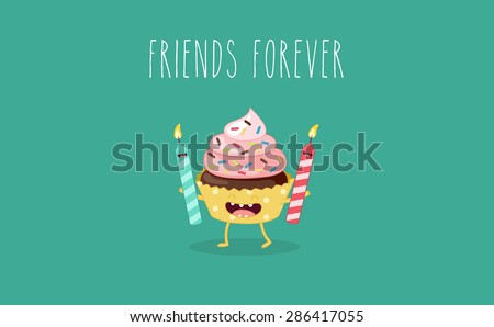 Cupcakes with a candles. Comic characters. Vector cartoon. Friend forever. Use for card, poster, banner, web design and print on t-shirt. Easy to edit.