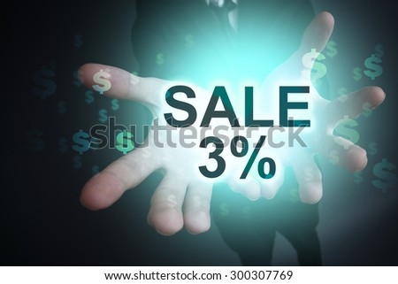"Glowing text ""Sale 3%"" in the hands of a businessman. Business concept.  #300307769"
